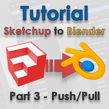 SketchUp to Blender part 3