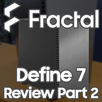 Fractal Design Define 7 Part 2 thumbnail